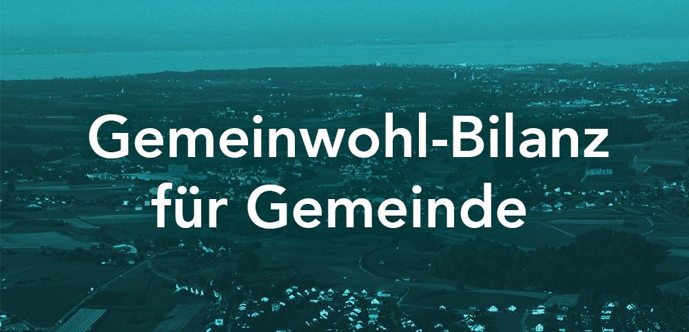 Gemeinde im Thurgau erstellt die Gemeinwohl-Bilanz