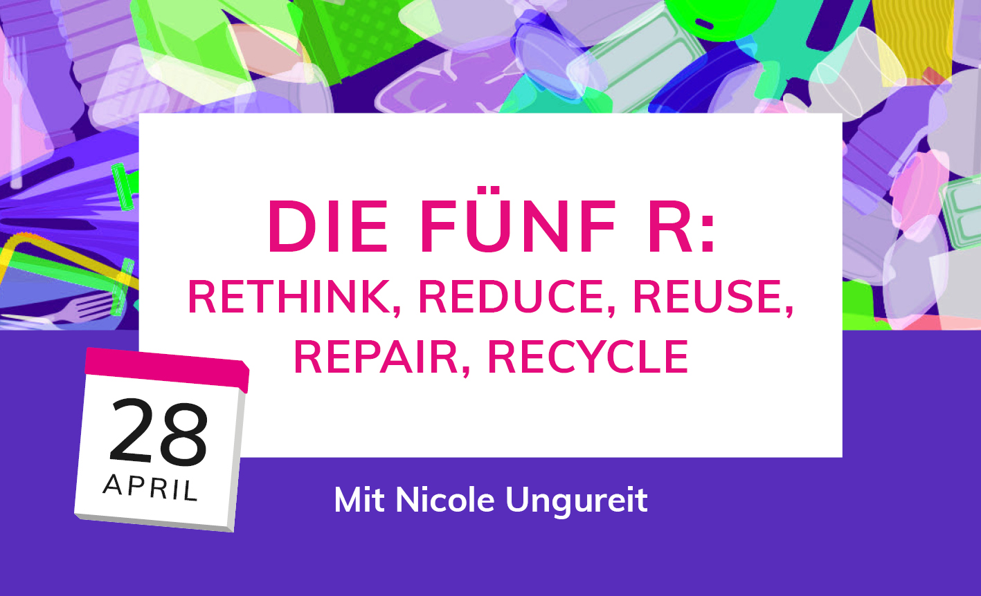 Die fünf R: Rethink, Reduce, Reuse, Repair, Recycle